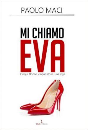 """Ad Andrano """"Mi chiamo Eva"""" di Paolo Maci"""