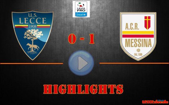 Lecce-Messina 0-1, gli highlights